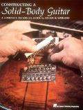 Constructing a Solid Body Guitar A Complete Technical Guide