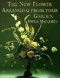 New Flower Arranging from Your Garden