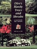 Dirr's Hardy Trees and Shrubs An Illustrated Encyclopedia