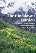 Himalayan Garden Growing Plants from the Roof of the World