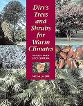 Dirr's Trees and Shrubs for Warm Climates An Illustrated Encyclopedia