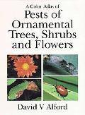 Color Atlas of Pests of Ornamental Trees, Shrubs and Flowers