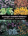 Armitage's Garden Annuals A Color Encyclopedia