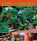 Pots in the Garden Expert Design and Planting Techniques