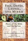 Figs, Dates, Lotus, and Myrrh