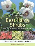 The Gossler Guide to the Best Hardy Shrubs: More than 350 Expert Choices for Your Garden