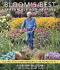 Bloom's Best Perennials and Grasses: Expert Plant Choices and Dramatic Combinations for Year...