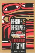 Heroes and Heroines in Tlingit Haida Legend