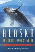Alaska The Cruise-Lover's Guide