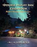 Double Musky Inn Cookbook Alaska's Mountain Cajun Cuisine