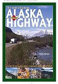 World-Famous Alaska Highway, 3rd Edition