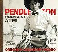 Pendleton Round-Up at 100: Oregons Legendary Rodeo