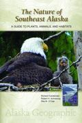 Nature of Southeast Alaska : A Guide to Plants, Animals, and Habitatas