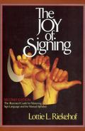 Joy of Signing The Illustrated Guide for Mastering Sign Language and the Manual Alphabet