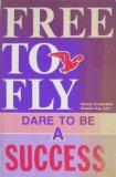 Free to Fly: Dare to Be a Success - Helene Rothschild - Paperback
