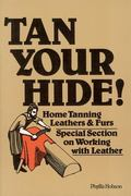 Tan Your Hide! Home Tanning Leathers and Furs