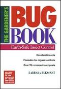 Gardener's Bug Book Earth-Safe Insect Control