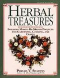 Herbal Treasures: Inspiring Month-by-Month Projects for Gardening, Cooking and Crafts - Phyl...