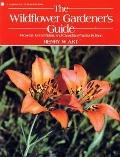 Wildflower Gardener's Guide: Midwest, Great Plains, and Canadian Prairies Edition