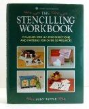 Stencilling Workbook: Complete Step-by-Step Directions and Patterns for over 50 Projects - J...