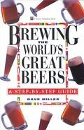 Brewing the World's Great Beers A Step-By-Step Guide