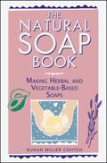 Natural Soap Book Making Herbal and Vegetable-Based Soaps