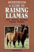 Guide to Raising Llamas: Care, Showing, Breeding, Packing, Profiting - Gale Birutta - Paperback