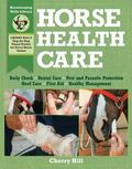 Horse Health Care A Step-By-Step Photographic Guide to Mastering over 100 Horsekeeping Skills
