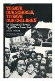 To Save Our Schools, to Save Our Children: The Approaching Crisis in America's Public Schools