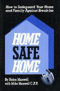Home Safe Home/How to Safeguard Your Home and Family Against Break-Ins