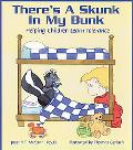 There's a Skunk in My Bunk Helping Children Learn Tolerance