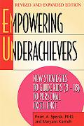 Empowering Underachievers New Strategies to Guide Kids (8-12) To Personal Excellence