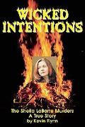 Wicked Intentions: The Sheila LaBarre Murders - A True Story