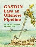 Gaston Lays an Offshore Pipeline