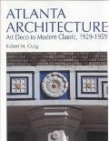 Atlanta Architecture Art Deco to Modern Classic, 1929-1959