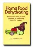 Home Food Dehydrating - A Standard Text for Home Dehydration and Food Storage - The Basic Pr...