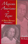 Mexican Americans in Texas: A Brief History