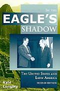In the Egale's Shadow: The United States and Latin America