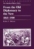From the Old Diplomacy to the New, 1865-1900