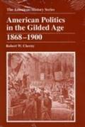American Politics in the Gilded Age 1868-1900