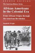African Americans in the Colonial Era From African Origins Through the American Revolution