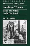 Southern Women Black and White in the Old South