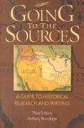 Going to the Sources A Guide to Historical Research and Writing
