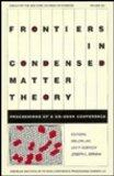 Frontiers in Condensed Matter Theory Proceedings of a U.S. - U.S.S.R. Conference Held in New York City, December 4-8, 1989