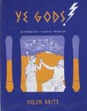 Ye Gods! an Introduction to Classical Mythology