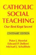 Catholic Social Teaching Our Best Kept Secret  Centenary Edition