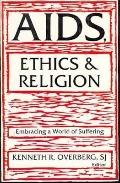 AIDS, Ethics & Religion: Embracing a World of Suffering