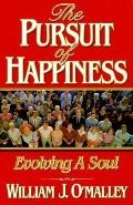 Pursuit of Happiness Evolving a Soul