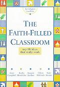Faith-Filled Classroom Top 10 Ideas That Really Work