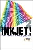 Inkjet!2: History, Technology, Markets, and Applications